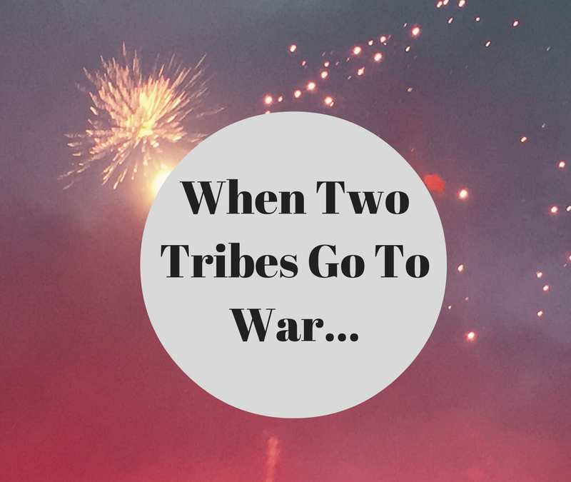 When Two Tribes Go To War…