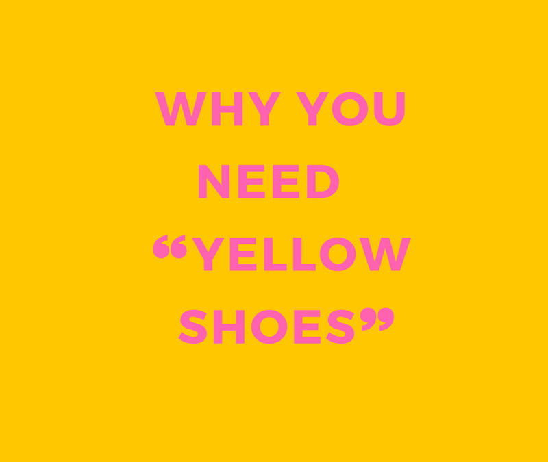 What's Your Yellow Shoes Equivalent?